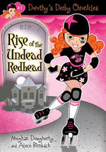 Dorothy's Derby Chronicles : Rise of the Undead Redhead - Alece Birnbach