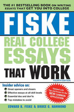Fiske Real College Essays That Work - Edward B Fiske