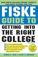 Fiske Guide to Getting Into the Right College - Edward Fiske