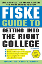 Fiske Guide to Getting Into the Right College - Edward B Fiske