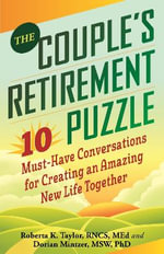 The Couple's Retirement Puzzle : 10 Must-Have Conversations for Creating an Amazing New Life Together - Roberta K Taylor