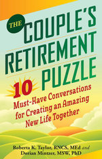 The Couple's Retirement Puzzle : 10 Must-Have Conversations for Creating an Amazing New Life Together - Dorian Mintzer