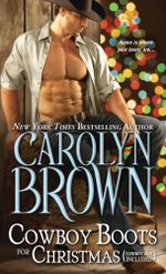Cowboy Boots for Christmas : (Cowboy Not Included) - Carolyn Brown