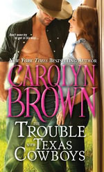 The Trouble with Texas Cowboys : Burnt Boot, Texas - Carolyn Brown