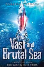The Vast and Brutal Sea : A Vicious Deep novel - Zoraida Cordova