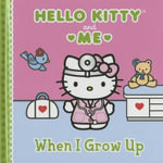 When I Grow Up : Hello Kitty & Me - Sanrio