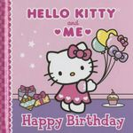 Happy Birthday : Hello Kitty & Me - Sanrio