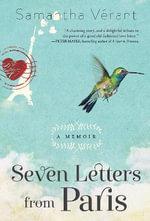 Seven Letters from Paris : A Memoir - Samantha Verant