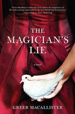 The Magician's Lie : A Novel - Greer Macallister