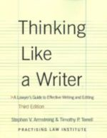 Thinking Like a Writer : A Lawyer's Guide to Effective Writing and Editing - Stephen Armstrong