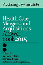 Health Care Mergers & Aquisitions Answer Book 2014 - Andrew L Bab