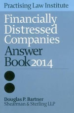 Financially Distressed Companies Answer Book 2013 4 - Douglas P Bartner
