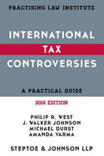 International Tax Controversies : A Practical Guide