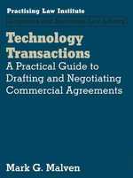 Technology Transactions : A Practical Guide to Drafting and Negotiating Commercial Agreements - Mark G Malven