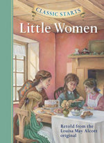 Little Women : Classic Starts - Louisa May Alcott