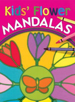 Kids' Flower Mandalas - Johannes Rosengarten