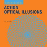 Action Optical Illusions : Action Optical Illusions - Al Seckel