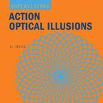 Action Optical Illusions : Action Optical Illusions - Al Seckel