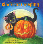 Black Cat Creeping : A Lucky Cat Story : Cuddle & Read - Teddy Slater