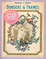 Borders and Frames : Artwork for Scrapbooks and Fabric-Transfer Crafts - Sterling Publishing Co Inc