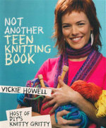 Not Another Teen Knitting Book - Vickie Howell