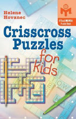 Crisscross Puzzles for Kids : An Official Mensa Puzzle Book - Helene Hovanec