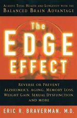The Edge Effect : Achieve Total Health and Longevity with the Balanced Brain Advantage - Dr Eric R Braverman