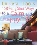 Lillian Too's 168 Feng Shui Ways to a Calm & Happy Life - Lillian Too