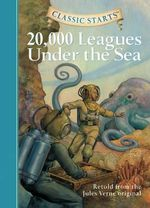 20,000 Leagues Under the Sea : Retold from the Jules Verne Original - Jules Verne
