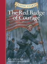 The Red Badge of Courage : Retold from the Stephen Crane Original - Stephen Crane
