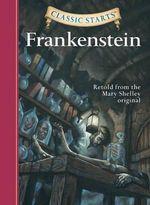 Frankenstein : Retold from the Mary Shelley Original - Mary Wollstonecraft Shelley