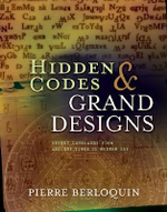 Hidden Codes and Grand Designs : Secret Languages from Ancient Times to Modern Day - Pierre Berloquin