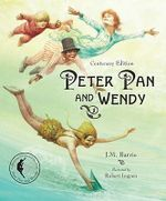 Peter Pan and Wendy : Centenary Edition - James Matthew Barrie