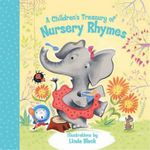 A Children's Treasury of Nursery Rhymes : Children's Treasury of... S. - Linda Bleck