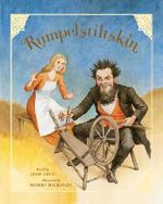 Rumpelstiltskin : Classic Fairy Tale Collection - Jacob Grimm