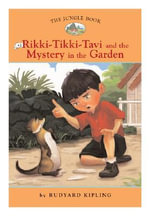 The Jungle Book : Rikki Tikki Tavi and the Mystery in the Garden No. 2 - Diane Namm