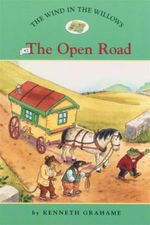 The Open Road : The Wind in the Willows : Book 2 - Laura Driscoll