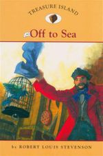 Off to Sea : Treasure Island : Book 2 - Robert Louis Stevenson