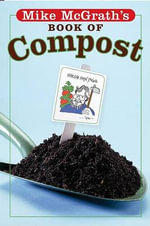 Mike McGrath's Book of Compost - Mike McGrath