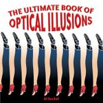 The Ultimate Book of Optical Illusions - Al Seckel