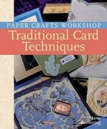 Traditional Card Techniques : Paper Crafts Workshop - Marie Browning