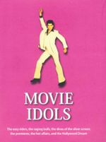 Movie Idols : The Easy Riders, the Raging Bulls, theThe Easy Riders, the Raging Bulls, the Divas of the Silver Screen, the Premieres, the Hot Affairs, and the Hollywood D - John Wrathall