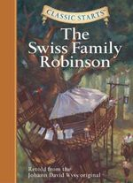The Swiss Family Robinson : Retold from the Johann David Wyss Original - Johann David Wyss
