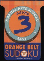 Orange Belt Sudoku : Level 3 : Martial Arts Sudoku  - Frank Longo