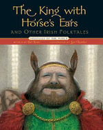 The King with Horse's Ears and Other Irish Folktales - Batt Burns