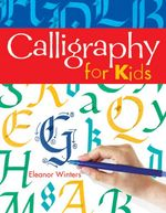 Calligraphy for Kids - Eleanor Winters