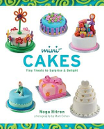 Mini-cakes : Tiny Treats to Surprise & Delight - Noga Hitron