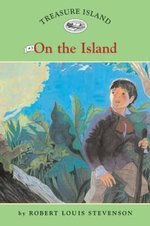 On The Island : Treasure Island : Book 3 - Robert Louis Stevenson