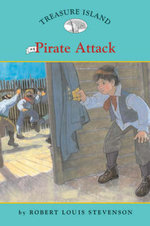Pirate Attack : Treasure Island :  Book 4 - Robert Louis Stevenson
