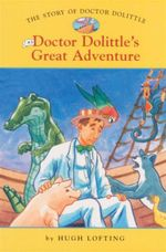 Doctor Dolittle's Great Adventure : The Story of Doctor Dolittle : Book 3 - Hugh Lofting